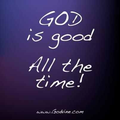 God is good all the time christian funny pictures a time to