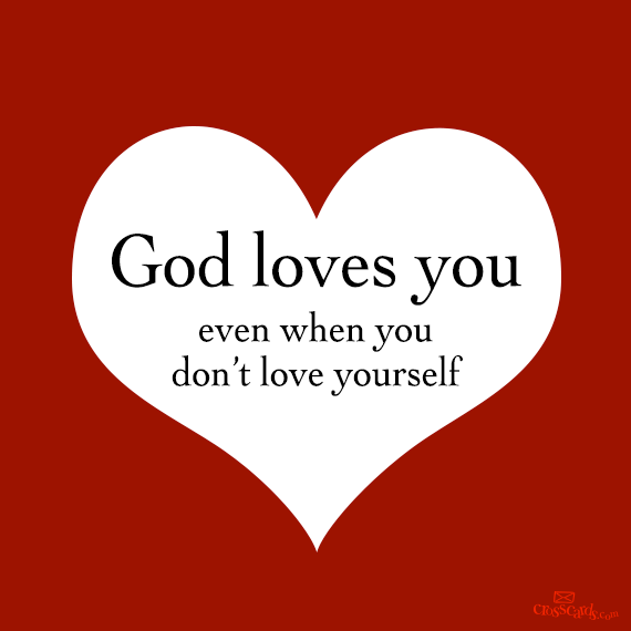 God loves you even when you dont love yourself Christian Funny ...