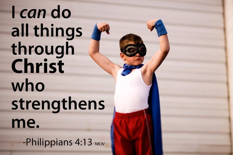 I Can Do All Things Through Christ Who Strengthens Me Philippians 413
