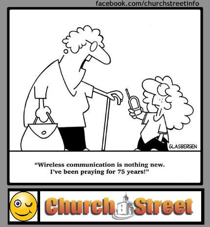 Wireless communication is nothing new - I\'ve been praying for 75 ...