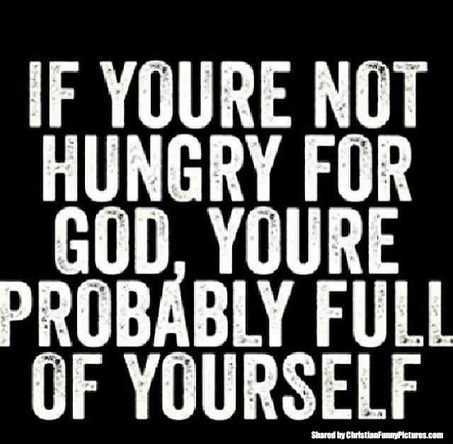 Are you hungry for God? | Christian Funny Pictures - A time ...