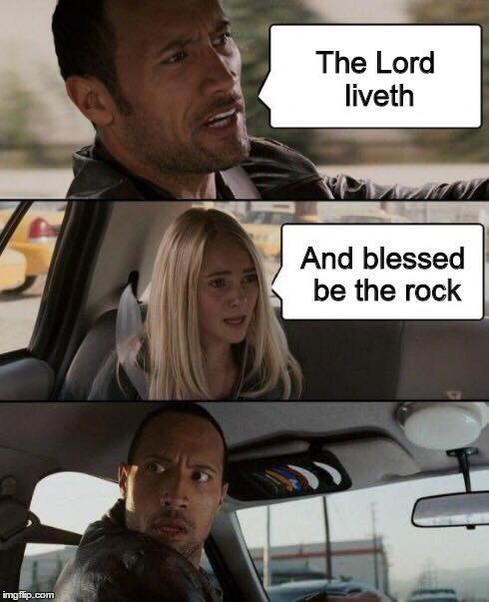 3 The lord liveth and blessed be the rock